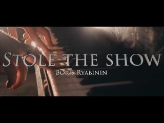 "Boris Ryabinin   ""Stole The Show"" by Kygo"