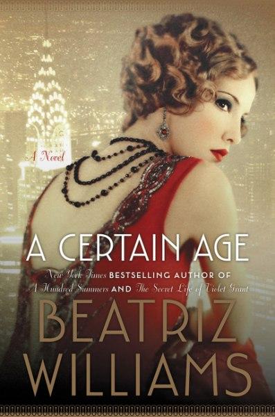 Beatriz Williams - A Certain Age