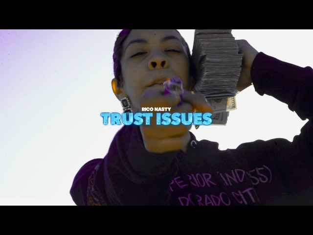 Rico Nasty Trust Issues Prod By Kenny Beats Official Video