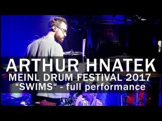 Meinl Drum Festival  Arthur Hnatek SWIMS  full performance