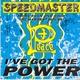 Speedmaster - I've Got The Power