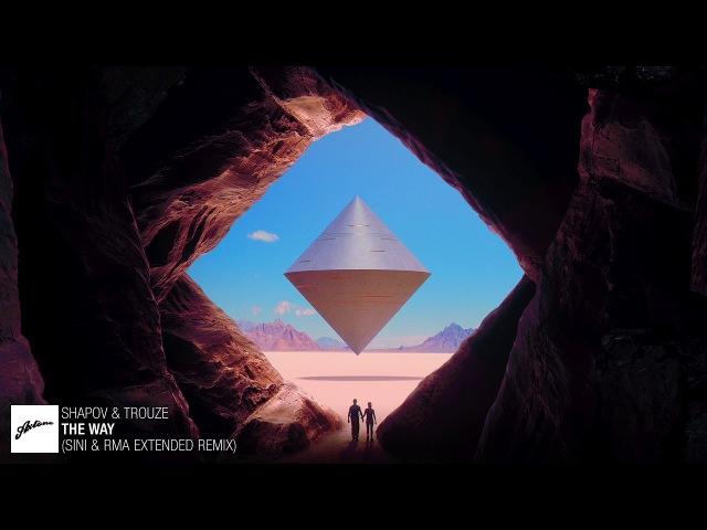 Shapov Trouze The Way Sini RMA Extended Remix