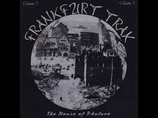 "FRANKFURT TRAX 3 [FULL ALBUM 62:23 MIN] ""THE HOUSE OF PHUTURE"" HD HQ HIGH QUALITY 1992"