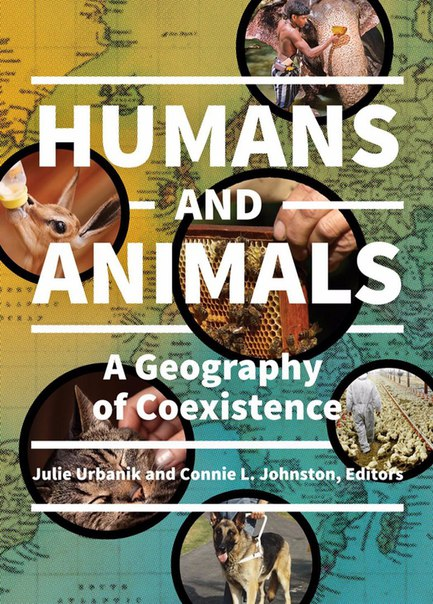 Humans and Animals A Geography of Coexistence