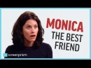 Monica Geller the Best Friend