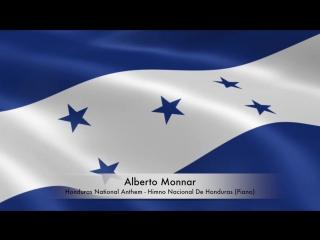 Alberto monnar honduras national anthem / himno nacional de honduras (piano)