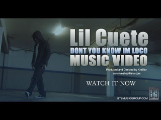 """Lil Cuete """"Dont You Know Im Loco"""" Music Video"""