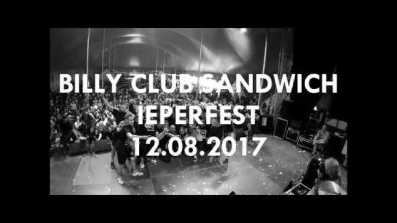 BILLY CLUB SANDWICH @ IEPERFEST 2017 (full set)