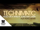 Technimatic Ft. Jono McCleery - Hold On A While (Alix Perez Remix)