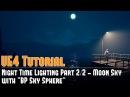 UE4: Night Time Static Lighting 2 2 - Moon Sky (Lightmass) w BP Sky Sphere Tutorial