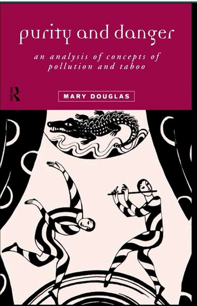 Douglas Mary Purity and Danger An Analysis of Concepts of Pollution and Taboo 2001