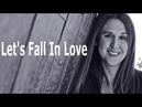 Aimee Nolte - Let's Fall In Love