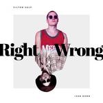 Ivan Dorn, Victor Solf - Right Wrong