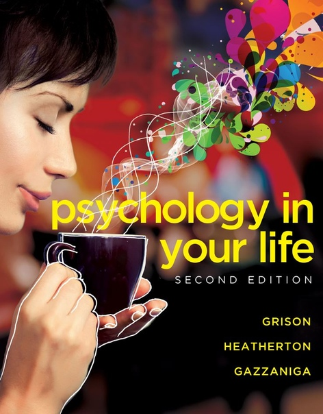Psychology in Your Life 2nd edition