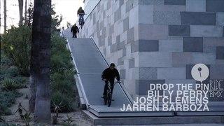 DROP THE PIN - BILLY PERRY, JOSH CLEMENS, JARREN BARBOZA / insidebmx