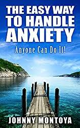 johnny-montoya-the-easy-way-to-handle-anxiety