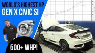 World Record 500hp 10th Gen Honda Civic Si    We did it!