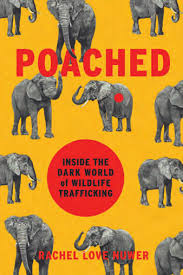 Poached Inside the Dark World of Wildlife Trafficking