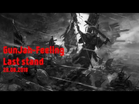 GunJah Feeling Last Stand