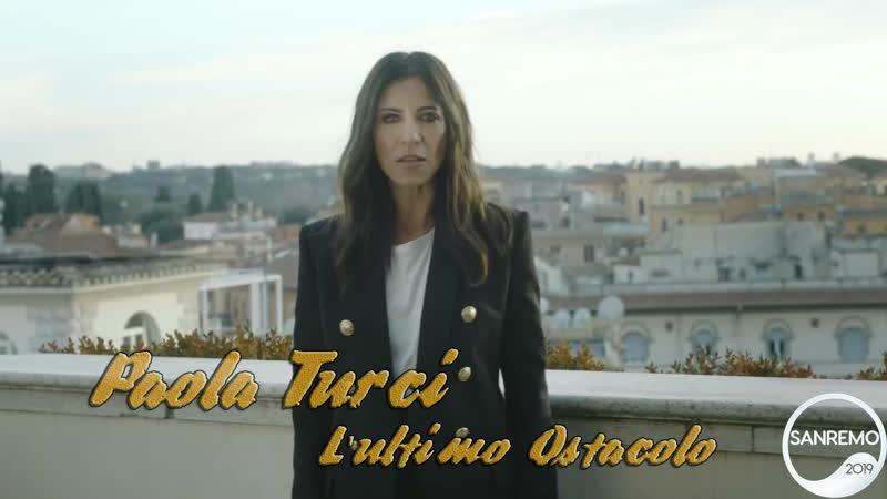 Paola Turci - Lultimo Ostacolo... (SANREMO 2019)...