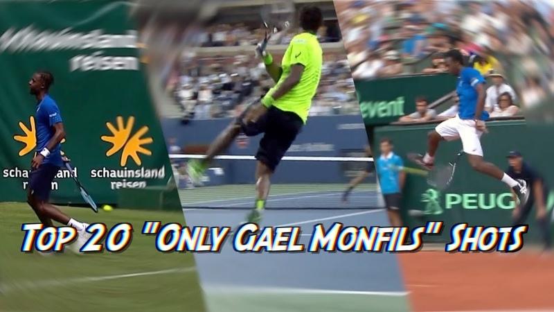 Top 20 Only Gaël Monfils Shots
