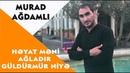 Murad Ağdamlı Həyat Məni Ağladır Güldürmür Niyə Official Audio