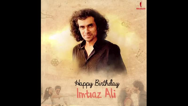Happy Birthday Imtiaz Ali