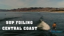 SUP Foiling Central Coast Starboard GoFoil Odesza Don't Stop