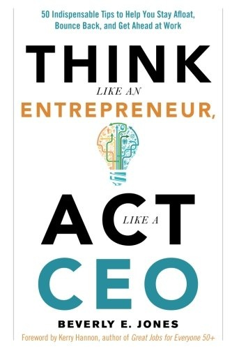 Beverly E. Jones] Think Like an Entrepreneur, Act