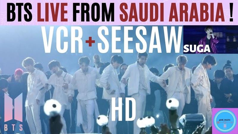 BTS 방탄소년단 VCR SEESAW by SUGA LIVE From RIYADH SAUDI ARABIA in HD 10 11 19