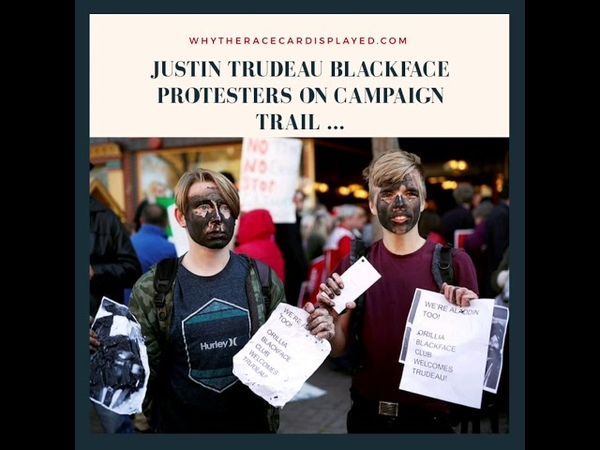 JUSTIN TRUDEAU BLACKFACE PROTESTERS ON CAMPAIGN TRAIL