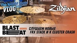 NAMM Show 2019: Новые тарелки от Zildjian - FX Stack и K Cluster Crash