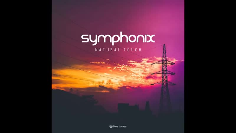 Symphonix - Natural Touch (Official Audio)