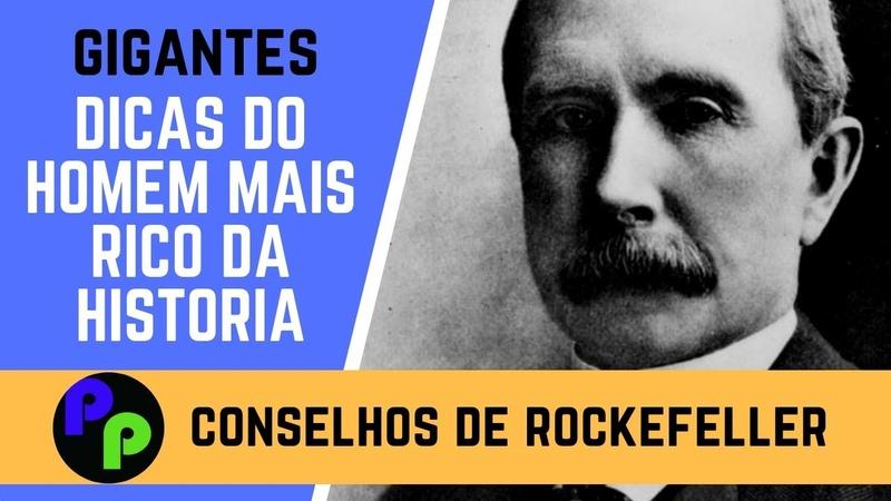 17 CONSELHOS DE JOHN D ROCKEFELLER O HOMEM MAIS RICO DA HISTÓRIA MODERNA