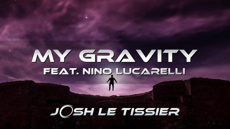 My Gravity (feat. Nino Lucarelli) - Josh Le Tissier