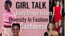 Girl Talk QA | Body Image Issues, Diversity in Fashion, Confidence Empowerment | Sanne