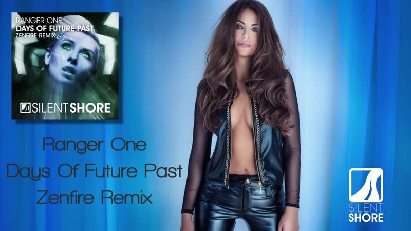 Ranger One Days Of Future Past Zenfire Remix Silent Shore Records 2019