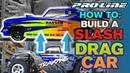 Pro Line HOW TO Build a Slash Drag Car