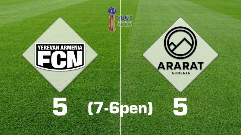 Noah Ararat Armenia 5 5 7 6 pen Vbet Armenian Cup 2019 20