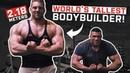The Dutch Giant | Tallest Bodybuilder In The World! (2.18m 7.2ft)