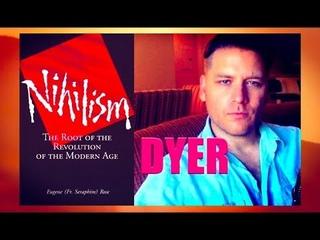 N I H I L I S M - Root of the Revolution - Fr Seraphim Rose - Jay Dyer (Half)