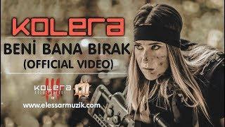 Kolera Beni Bana Bırak Official Video