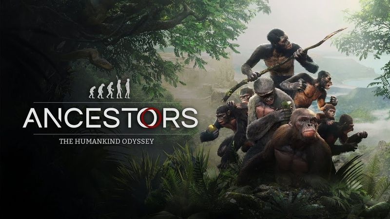 Ancestors: The Humankind Odyssey - Launch Gameplay Trailer