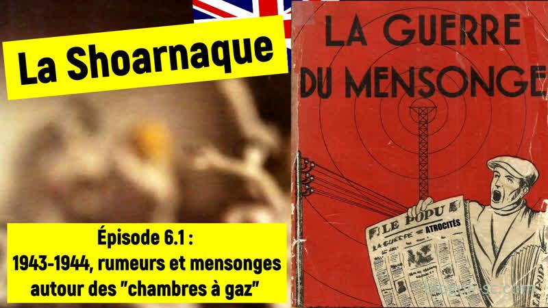 La Shoarnaque 6 1  1943 1944 rumeurs et mensonges autour des chambres à gaz