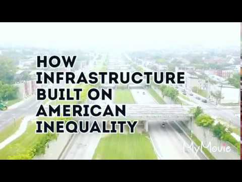 How Infrastructure Built On American Inequality