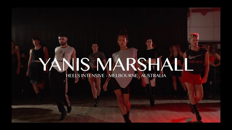 YANIS MARSHALL HEELS INTENSIVE MELBOURNE AUSTRALIA 2020 DON'T FUCKING TELL ME WHAT TO DO ROBYN