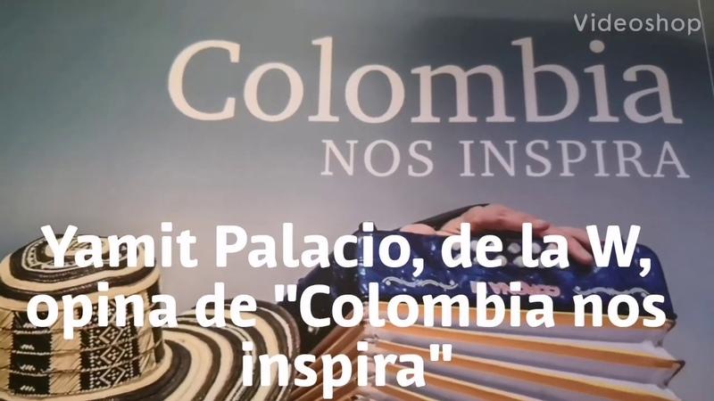 YAMIT PALACIO EN LA W OPINA COLOMBIA NOS INSPIRA