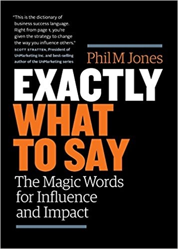 Phil M Jones] Exactly What to Say  The Magic Word