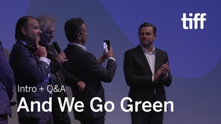 AND WE GO GREEN Cast and Crew Q&A | TIFF 2019