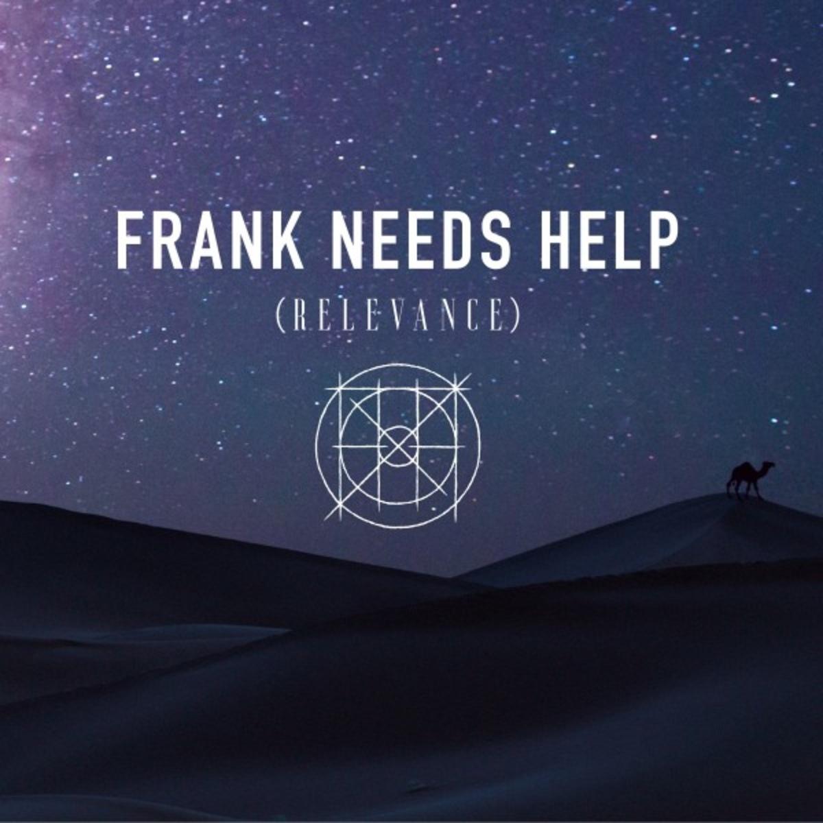 Frank Needs Help - (relevance)